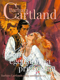 Cartland, Barbara - Den egensinniga prinsessan, ebook