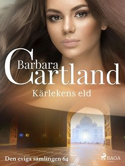 Cartland, Barbara - Kärlekens eld, ebook