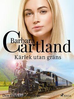 Cartland, Barbara - Kärlek utan gräns, ebook