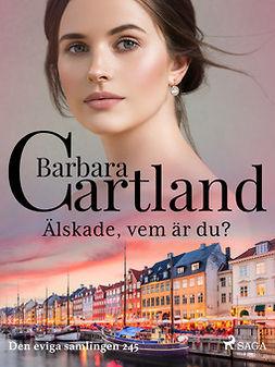 Cartland, Barbara - Älskade, vem är du?, ebook