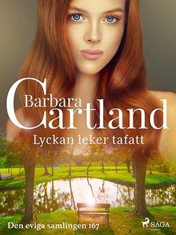 Cartland, Barbara - Lyckan leker tafatt, ebook