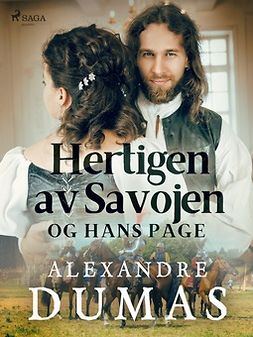 Dumas, Alexandre - Hertigen av Savojen och hans page, ebook