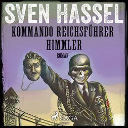 Hassel, Sven - Kommando Reichsführer Himmler, audiobook