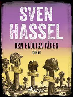 Hassel, Sven - Den blodiga vägen, audiobook