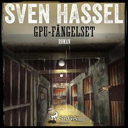 Hassel, Sven - GPU-fängelset, audiobook
