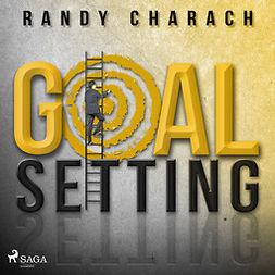Charach, Randy - Goal Setting, audiobook