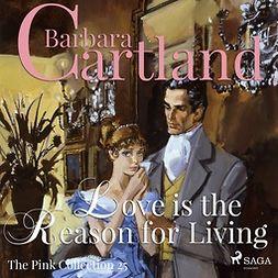 Cartland, Barbara - Love is the Reason for Living, äänikirja