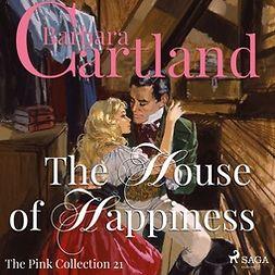 Cartland, Barbara - The House of Happiness, äänikirja