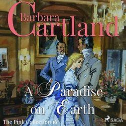 Cartland, Barbara - A Paradise on Earth, äänikirja