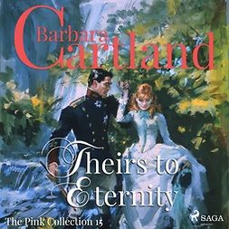 Cartland, Barbara - Theirs to Eternity, audiobook