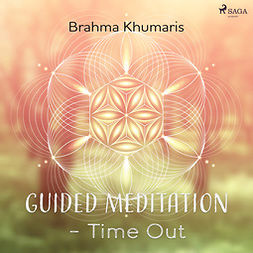 Khumaris, Brahma - Guided Meditation - Time Out, äänikirja