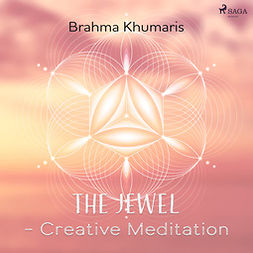 Khumaris, Brahma - The Jewel - Creative Meditation, äänikirja