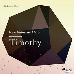 Glyn, Christopher - The New Testament 15-16: Timothy, äänikirja