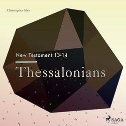Glyn, Christopher - The New Testament 13-14: Thessalonians, äänikirja