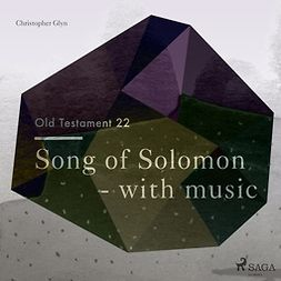 Glyn, Christopher - The Old Testament 22: Song Of Solomon - with music, audiobook