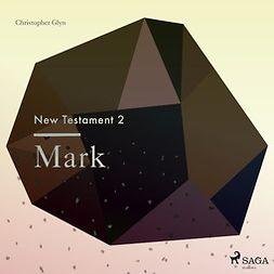 Glyn, Christopher - The New Testament 2: Mark, äänikirja