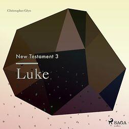 Glyn, Christopher - The New Testament 3: Luke, audiobook