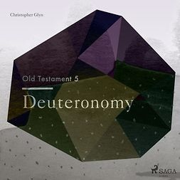 Glyn, Christopher - The Old Testament 5: Deuteronomy, audiobook