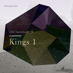 Glyn, Christopher - The Old Testament 11: Kings 1, audiobook