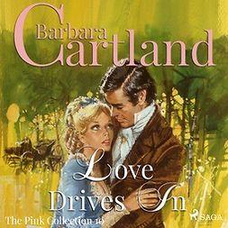 Cartland, Barbara - Love Drives In, audiobook