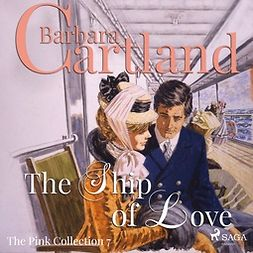 Cartland, Barbara - The Ship Of Love, audiobook