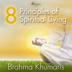 Khumaris, Brahma - 8 Principles of Spiritual Living, audiobook