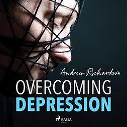 Richardson, Andrew - Overcoming Depression, audiobook