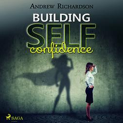 Richardson, Andrew - Building Self-Confidence, äänikirja