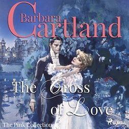 Cartland, Barbara - The Cross of Love, audiobook