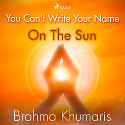Khumaris, Brahma - You Can't Write Your Name On The Sun, audiobook