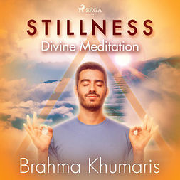 Khumaris, Brahma - Stillness - Divine Meditation, audiobook