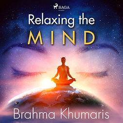 Khumaris, Brahma - Relaxing the Mind, audiobook
