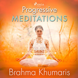 Khumaris, Brahma - Progressive Meditations, audiobook