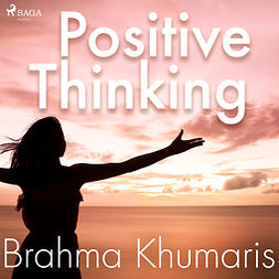 Khumaris, Brahma - Positive Thinking, audiobook