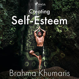 Khumaris, Brahma - Creating Self-Esteem, äänikirja