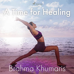 Khumaris, Brahma - A Time for Healing, audiobook