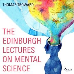 Troward, Thomas - The Edinburgh Lectures on Mental Science, audiobook