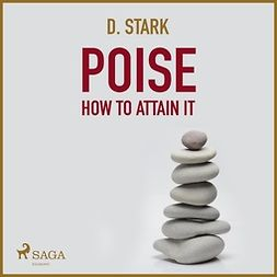 Stark, D. - Poise How To Attain It, audiobook