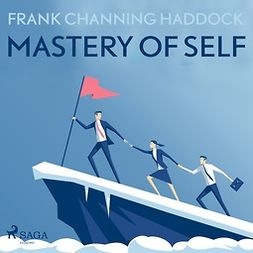 Haddock, Frank Channing - Mastery Of Self, audiobook