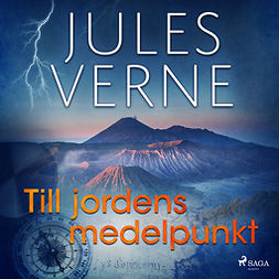 Verne, Jules - Till jordens medelpunkt, audiobook