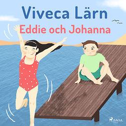 Lärn, Viveca - Eddie och Johanna, audiobook
