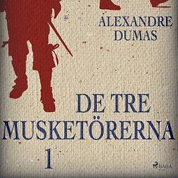 Dumas, Alexandre - De tre musketörerna 1, audiobook