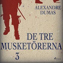 Dumas, Alexandre - De tre musketörerna 3, audiobook