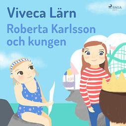Lärn, Viveca - Roberta Karlsson och Kungen, audiobook
