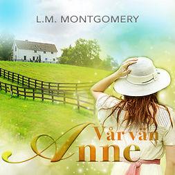 Montgomery, Lucy Maud - Vår vän Anne, audiobook