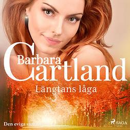 Cartland, Barbara - Längtans låga, audiobook