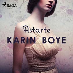 Boye, Karin - Astarte, audiobook