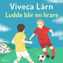 Lärn, Viveca - Ludde blir en lirare, audiobook
