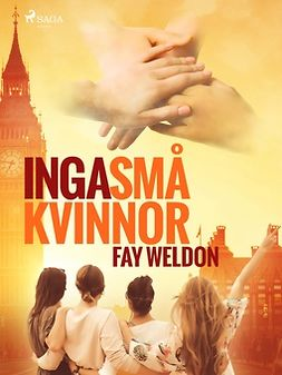 Weldon, Fay - Inga små kvinnor, e-bok