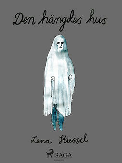 Stiessel, Lena - Den hängdes hus, ebook